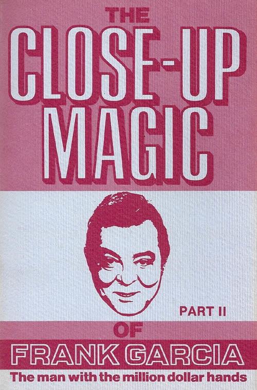 Garcia Close Up Magic  Part Two