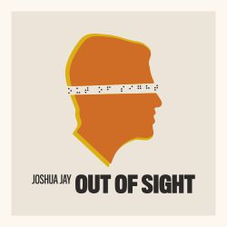 Out of  Sight  (Josh Jay)
